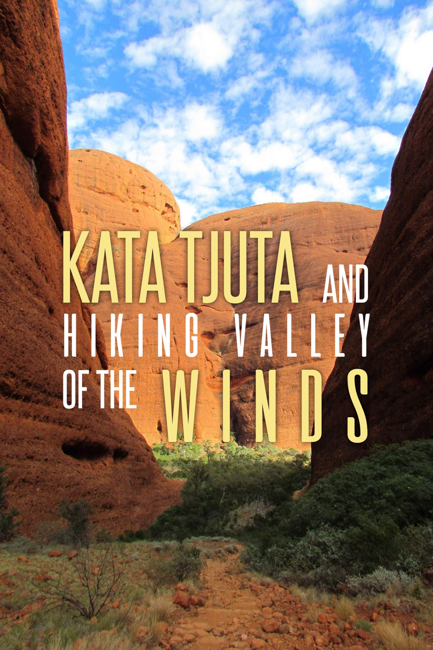 Kata Tjuta and Hiking Valley of The Winds